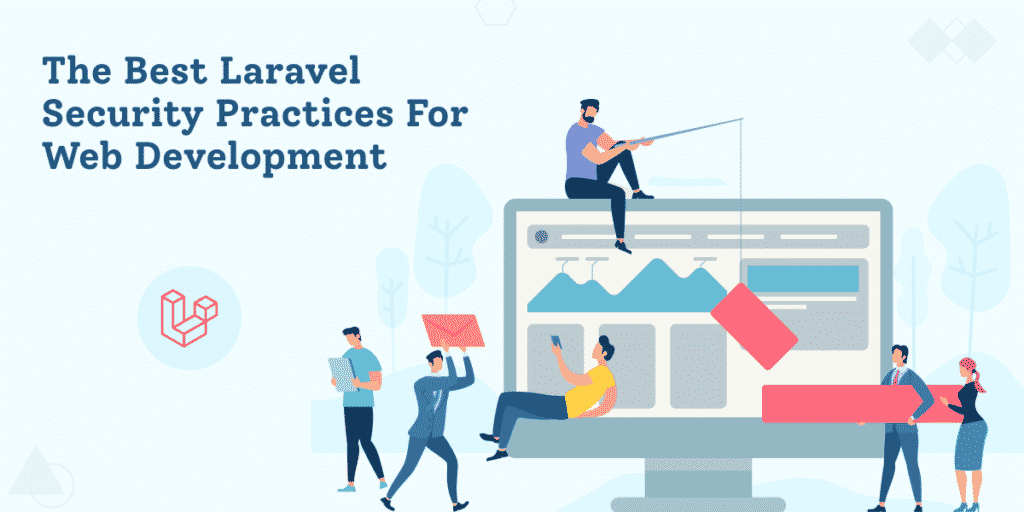 The Best Laravel Security Practices For Web Development